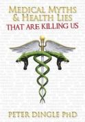 Medical Myths and Health Lies