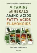 Vitamins, Minerals, Amino Acids, Fatty Acids, Flavonoids
