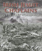 Irish Jesuit Chaplains in the First World War