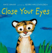 Close Your Eyes [Board Book]