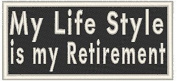 My Life Style is my Retirement. Iron-on Patch Biker Emblem White Merrow Border