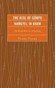 The Rise of Gonpo Namgyel in Kham