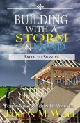 Building with a Storm in Mind