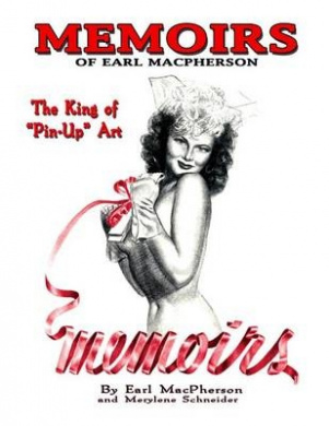 Memoirs: Earl MacPherson: King of Pin Up Art
