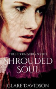 Shrouded Soul: (Hidden Book 3)