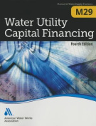 M29 Water Utility Capital Financing, Fourth Edition