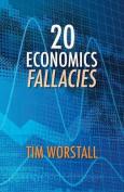 20 Economics Fallacies