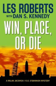 Win, Place, or Die (Milan Jacovich Mysteries