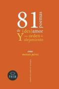 81 Poemas de (Des)Amor y Una Orden de Alejamiento [Spanish]