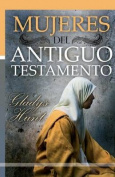 Mujeres del Antiguo Testamento [Spanish]