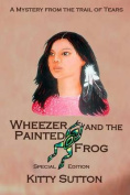 Wheezer and the Painted Frog [Special Edition]