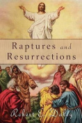 Raptures and Resurrections