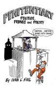 Penitentiary Politics, Pranks & Poetry
