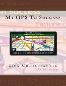 My GPS to Success