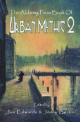The Alchemy Press Book of Urban Mythic 2