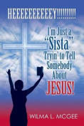 I'm Just a Sista Tryin' to Tell Somebody about Jesus