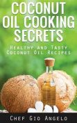 Coconut Oil Cooking Secrets