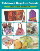 Patchwork Bags from Precuts