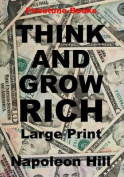 Think and Grow Rich [Large Print]