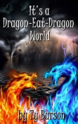It's a Dragon-Eat-Dragon World