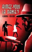 Aimez-Vous La Danse ? [FRE]
