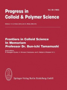 Frontiers in Colloid Science in Memoriam Professor Dr. Bun-Ichi Tamamushi