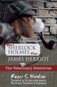 More Sherlock Holmes Than James Herriot