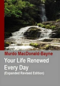 Your Life Renewed Every Day