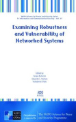 Examining Robustness and Vulnerability of Networked Systems (NATO Science for Peace and Security Series D