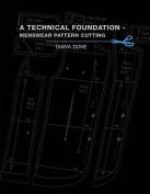 A Technical Foundation - Menswear Pattern Cutting