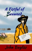 A Fistful of Seaweed