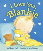 I Love You, Blankie [Board Book]