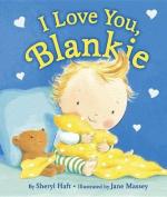 I Love You, Blankie [Board Book]