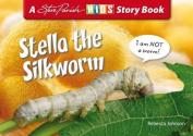 Stella the Silkworm