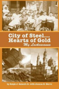 City of Steel... Hearts of Gold, My Lackawanna