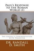 Paul's Response to the Roman World (I)