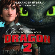 How to Train Your Dragon 2 [Original Motion Picture Soundtrack] *