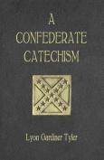 A Confederate Catechism