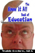 The Know It All Book of Education