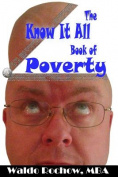The Know It All Book of Poverty