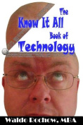 The Know It All Book of Technology
