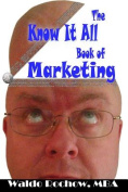 The Know It All Book of Marketing