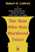 The Man Who Was Murdered Twice