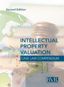 BVR's Intellectual Property Valuation Case Law Compendium