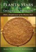 Plants, Stars and the Origins of Religion