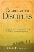 Gladhearted Disciples