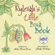 Ryleigh's Little Bug Book