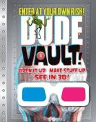 Dude Vault!