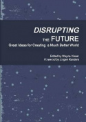 Disrupting the Future