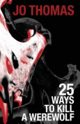 25 Ways to Kill a Werewolf